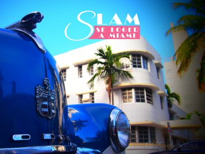 Slam se Loger à Miami